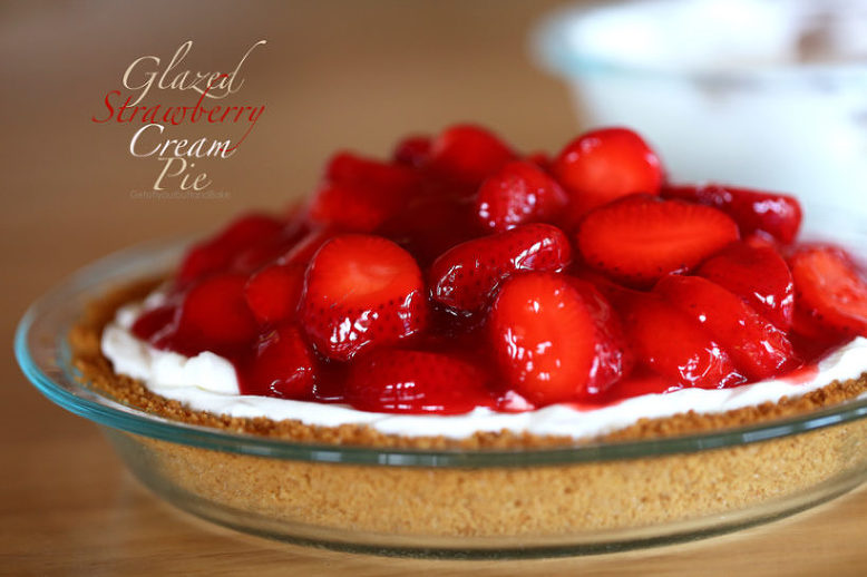 Strawberry Cream Pie - Get off your butt and BAKE